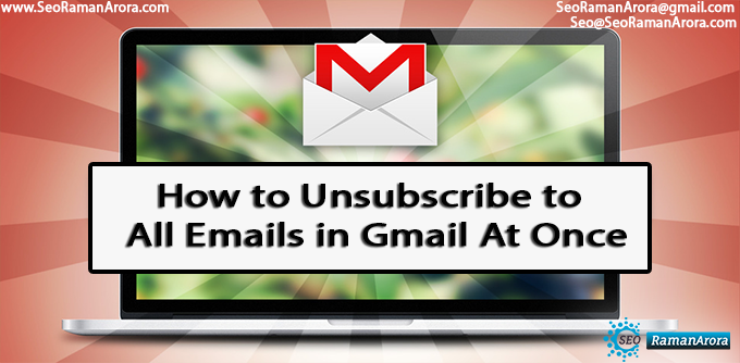 Unsubscribe to All Emails in Gmail At Once