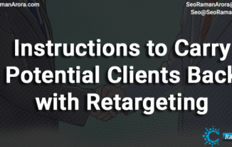 Instructions to Carry Potential Clients back with Retargeting