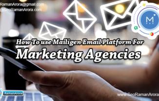 How To use Mailigen Email Platform For Marketing Agencies
