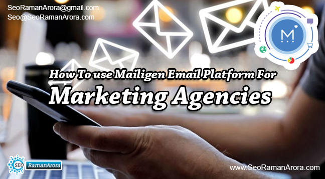 How To use Mailigen Email Platform For Marketing Agencies