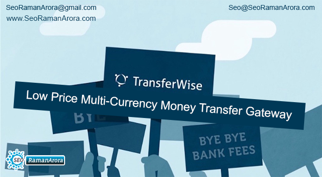 TransferWise: Low Price Multi-Currency Money Transfer Gateway