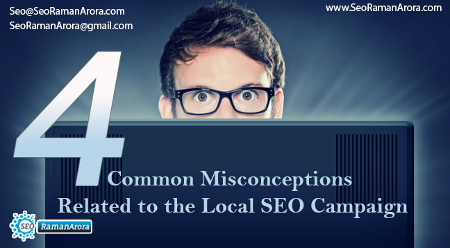 4 Common Misconceptions Related to the Local SEO Campaign
