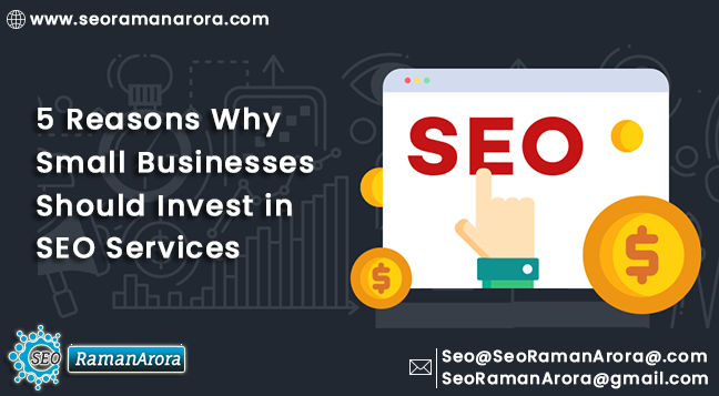 5 Reasons Why Small Businesses Should Invest in SEO Services