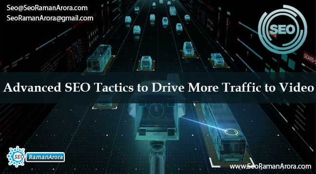 Advanced SEO Tactics to Drive More Traffic to Videos