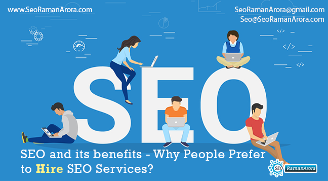 SEO and its Benefits - Why People Prefer to Hire SEO Services?