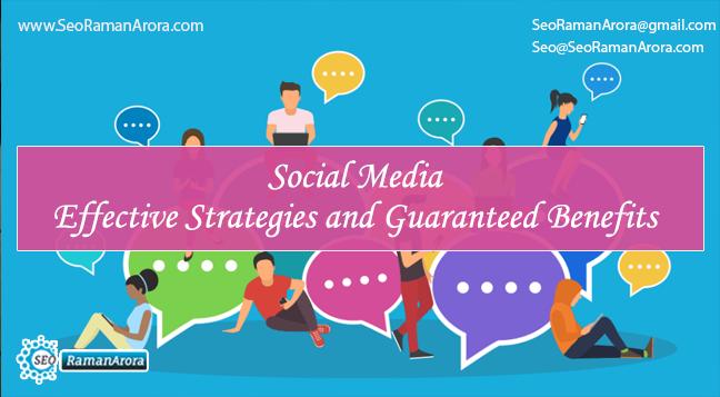 Social Media - Effective Strategies and Guaranteed Benefits