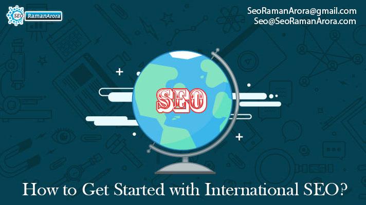 How to Get Started with International SEO - SeoRamanArora