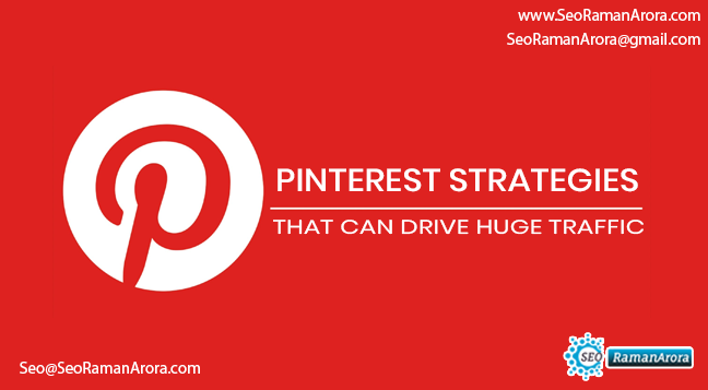 Pinterest Strategies that Can Drive Huge Traffic