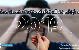 Three Essential SEO trends that will Reign high in 2019