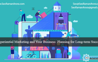 Experiential Marketing and Your Business: Planning for Long-term Success